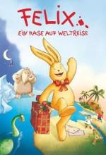 Felix - Ein Hase Auf Weltreise (2005) afişi