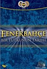 Fenerbahçe: Bir Tutkunun Tarihi (2007) afişi