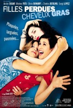 Filles Perdues, Cheveux Gras (2002) afişi