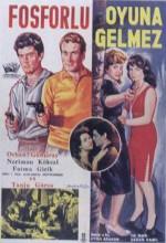 Fosforlu Oyuna Gelmez (1962) afişi