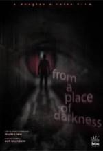 From A Place Of Darkness (2008) afişi