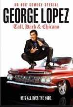 George Lopez: Tall, Dark & Chicano (2009) afişi