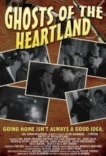 Ghosts Of The Heartland (2007) afişi