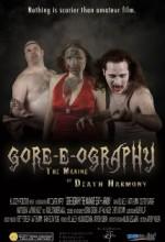 Gore-e-ography: The Making Of Death Harmony (2010) afişi