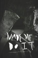 Made Me Do It (2015) afişi