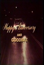 Happy Anniversary And Goodbye (ı)