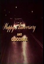 Happy Anniversary And Goodbye (ı) (1974) afişi