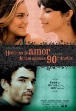Histórias De Amor Duram Apenas 90 Minutos (2009) afişi