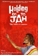 Holding On To Jah (2009) afişi