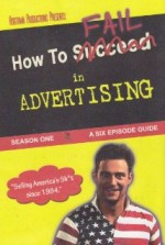 How to Fail in Advertising (2009) afişi