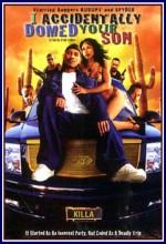 I Accidentally Domed Your Son (2004) afişi