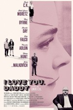 I Love You, Daddy (2017) afişi