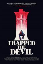 I Trapped the Devil (2019) afişi