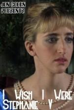 I Wish I Were Stephanie V (2010) afişi