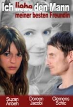 ıch Liebe Den Mann Meiner Besten Freundin (2008) afişi