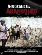 Innocence Abandoned: Street Kids Of Haiti (2013) afişi