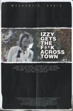 Izzy Gets the F*ck Across Town (2017) afişi