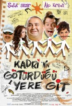 Kadri´nin Götürdüğü Yere Git (2009) afişi
