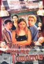 Kill Me Tomorrow (2000) afişi