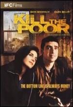 Kill The Poor (2006) afişi