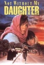 Kızım Olmadan Asla (1991) afişi