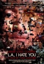 L.A., I Hate You (2011) afişi
