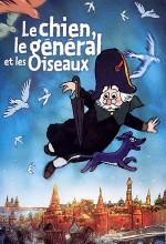 Le Chien, Le Général Et Les Oiseaux / The Dog, The General, And The Birds (2003) afişi