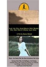 Let Us Go And Burn Her Body; Or, The Devil Done Let Out (2005) afişi