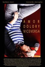 Love, Pain And Vice Versa (2008) afişi