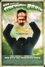 Man With The Screaming Brain (2005) afişi
