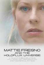 Mattie Fresno And The Holoflux Universe (2007) afişi