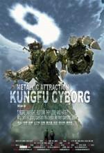 Metallic Attraction: Kungfu Cyborg (2009) afişi
