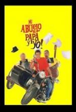 Mi Abuelo, Mi Papá Y Yo (2005) afişi