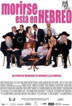 Morirse Está En Hebreo (2007) afişi