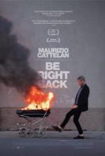 Maurizio Cattelan: Be Right Back (2016) afişi