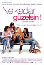 Ne Kadar Güzelsin (2006) afişi