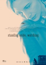 Standing Aside, Watching (2013) afişi