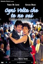 Ogni Volta Che Te Ne Vai (2004) afişi