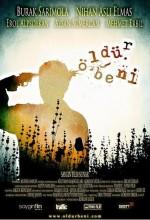 Öldür Beni (2008) afişi