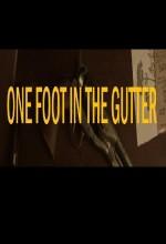 One Foot In The Gutter (2011) afişi