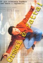 Ormai è Fatta! (1999) afişi