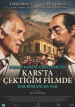 Orhan Pamuk'a Söylemeyin Kars'ta Çektiğim Filmde Kar Romanı da Var (2017) afişi