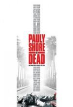 Pauly Shore Is Dead (2003) afişi
