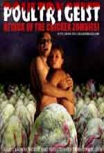 Poultrygeist: Attack Of The Chicken Zombies! (2005) afişi