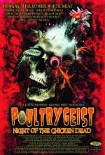 Poultrygeist: Night Of The Chicken Dead (2006) afişi