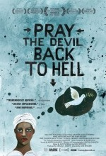 Pray the Devil Back to Hell (2008) afişi