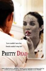 Pretty Dead (2013) afişi