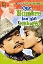 Qué Hombre Tan Sin Embargo (1967) afişi