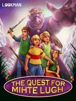 Quest for Mihte Lugh