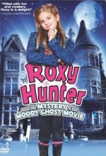 Roxy Hunter And The Mystery Of The Moody Ghost (2008) afişi